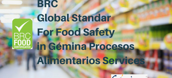 BRC Global Standar For Food Safety in Gémina Procesos Alimentarios Services